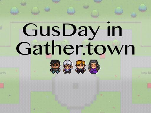 GusDay in Gathertown
