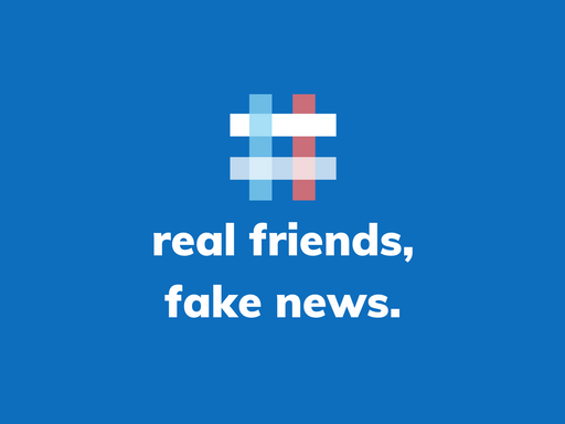 Media placard reading 'real friends, fake news'