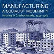 Book cover of Manufacturing: A Socialist Modernity by Kimberly Elman Zarecor.
