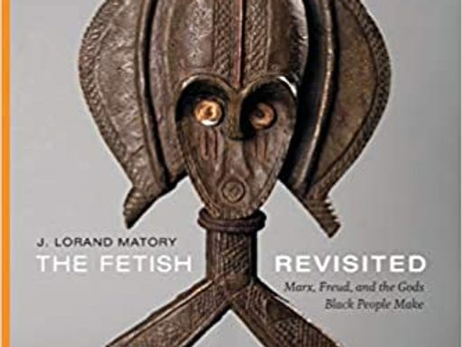 The Fetish Revisited: Marx, Freud, and the Gods Black People Make book cover