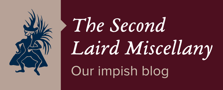 The Second Laird Miscellany - Our Impish Blog